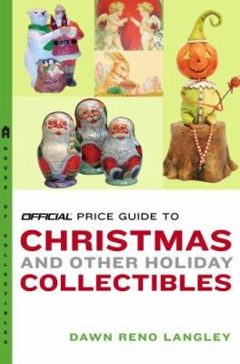 The Official Price Guide to Christmas and Other Holiday Collectibles 9780375721281