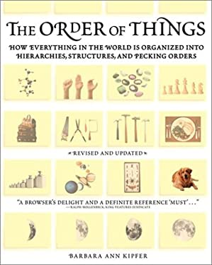 The Order of Things: How Everything in the World is Organized Into Hierarchies, Structures, and Pecking Orders 9780375719691