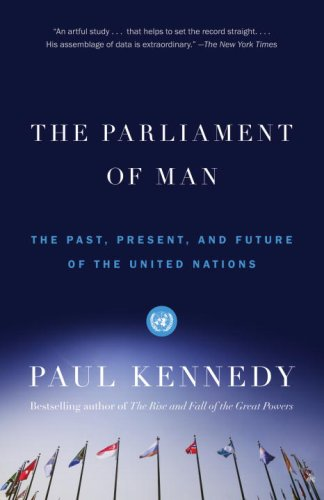 The Parliament of Man: The Past, Present, and Future of the United Nations 9780375703416