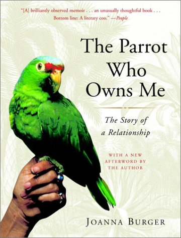 The Parrot Who Owns Me: The Story of a Relationship 9780375760259