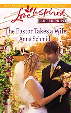 The Pastor Takes a Wife 9780373814824