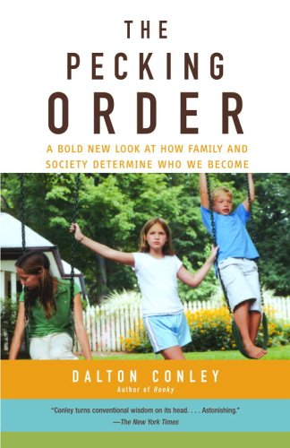 The Pecking Order: A Bold New Look at How Family and Society Determine Who We Become 9780375713811