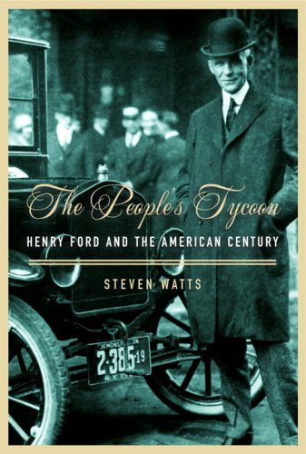 The People's Tycoon: Henry Ford and the American Century 9780375407352