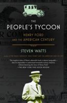 The People's Tycoon: Henry Ford and the American Century 9780375707254