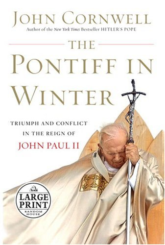 The Pontiff in Winter: Triumph and Conflict in the Reign of John Paul II 9780375434761