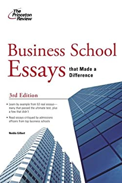 The Princeton Review Business School Essays That Made a Difference 9780375428784