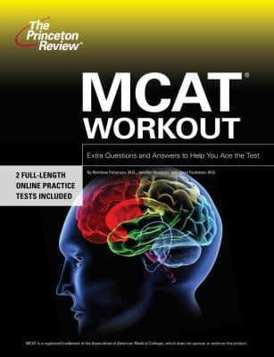 The Princeton Review MCAT Workout: Extra Practice to Help You Ace the Test 9780375766312