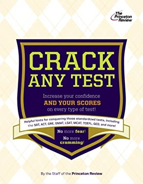 The Princeton Review the Anxious Test-Taker's Guide to Cracking Any Test 9780375429354
