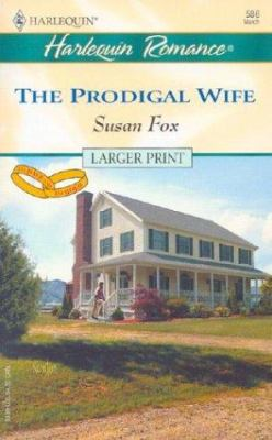 The Prodigal Wife (to Have and to Hold) 9780373159864