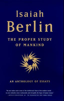 The Proper Study of Mankind: An Anthology of Essays 9780374527174