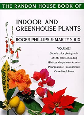 The Random House Book of Indoor and Greenhouse Plants, Volume 1 9780375750212