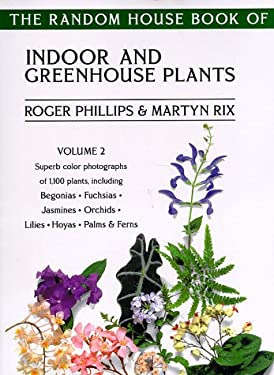 The Random House Book of Indoor and Greenhouse Plants, Volume 2 9780375750281