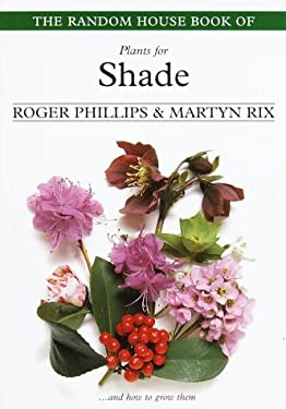 The Random House Book of Plants for Shade 9780375754449