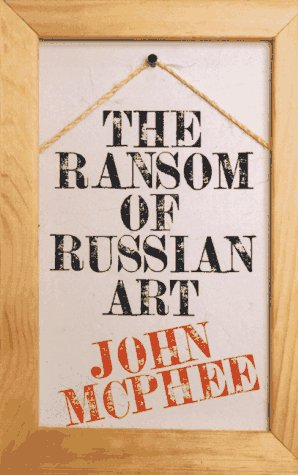 The Ransom of Russian Art 9780374246822