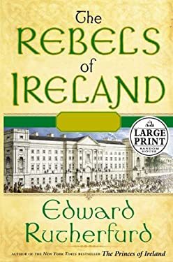 The Rebels of Ireland: The Dublin Saga 9780375433801