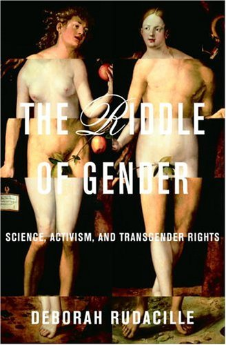 The Riddle of Gender: Science, Activism, and Transgender Rights 9780375421624