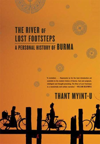The River of Lost Footsteps: A Personal History of Burma 9780374531164