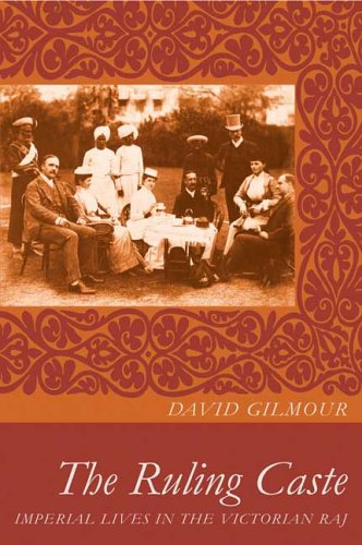 The Ruling Caste: Imperial Lives in the Victorian Raj 9780374283544
