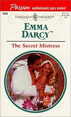 The Secret Mistress: Presents Passion 9780373120383