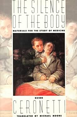 The Silence of the Body: Materials for the Study of Medicine 9780374264055
