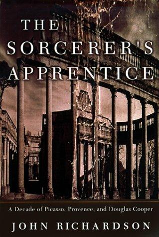 The Sorcerer's Apprentice: Picasso, Provence, and Douglas Cooper 9780375400339