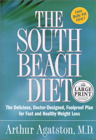 The South Beach Diet: The Delicious, Doctor-Designed, Foolproof Plan for Fast and Healthy Weight Loss 9780375431944