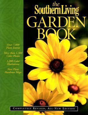 The Southern Living Garden Book: Completely Revised, All-New Edition 9780376039101