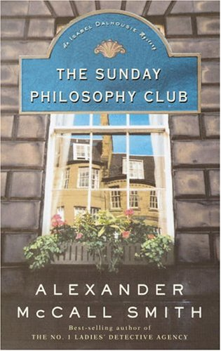 The Sunday Philosophy Club: An Isabel Dalhousie Mystery 9780375434266