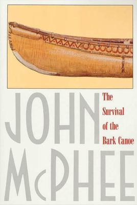 The Survival of the Bark Canoe 9780374516932