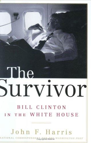 The Survivor: Bill Clinton in the White House 9780375508479
