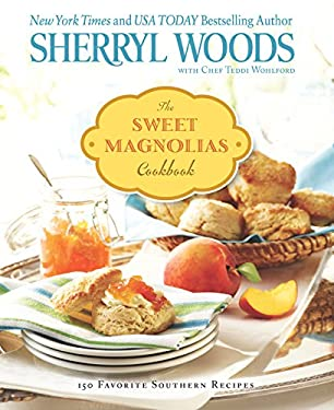 The Sweet Magnolias Cookbook: More Than 100 Favorite Southern Recipes 9780373892600