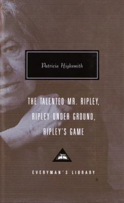 The Talented Mr. Ripley/Ripley Under Ground/Ripley's Game 9780375407925