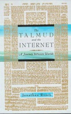 The Talmud and the Internet: A Journey Between Worlds 9780374272388