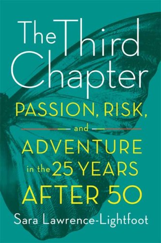The Third Chapter: Passion, Risk, and Adventure in the 25 Years After 50 9780374275495