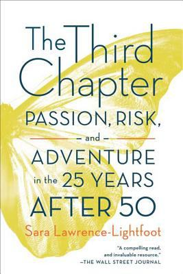 The Third Chapter: Passion, Risk, and Adventure in the 25 Years After 50 9780374532215