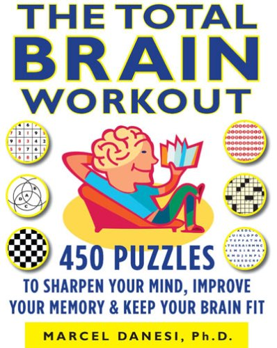 The Total Brain Workout: 450 Puzzles to Sharpen Your Mind, Improve Your Memory, and Keep Your Brain Fit 9780373892068