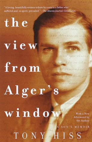 The View from Alger's Window: A Son's Memoir 9780375701283