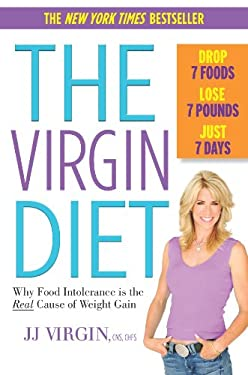 The Virgin Diet: Drop 7 Foods, Lose 7 Pounds, Just 7 Days 9780373892716