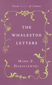 The Whalestoe Letters: From House of Leaves 1114710