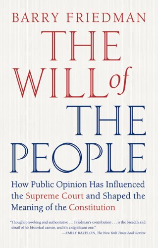 The Will of the People: How Public Opinion Has Influenced the Supreme Court and Shaped the Meaning of the Constitution 9780374532376