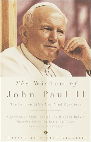 The Wisdom of John Paul II: The Pope on Life's Most Vital Questions 9780375727320