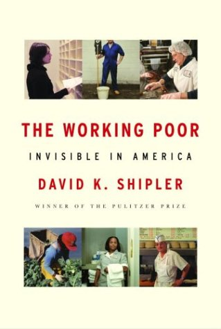 The Working Poor: Invisible in America 9780375408908