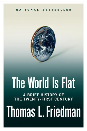 The World Is Flat: A Brief History of the Twenty-First Century 9780374292881