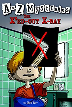 A to Z Mysteries: The X'Ed-Out X-Ray 9780375824814