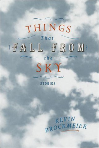 Things That Fall from the Sky: Stories 9780375421341