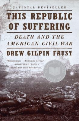 This Republic of Suffering: Death and the American Civil War 9780375703836