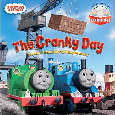 Thomas & Friends the Cranky Day: And Other Thomas the Tank Engine Stories [With CD] 9780375874963