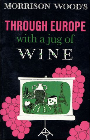 Through Europe with a Jug of Wine 9780374517731