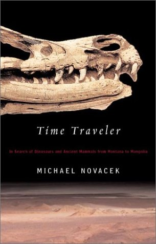 Time Traveler: In Search of Dinosaurs and Ancient Mammals from Montana to Mongolia 9780374528768