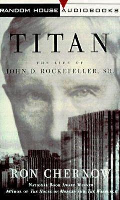 Titan: The Life of John D. Rockefeller, Sr. 9780375402807